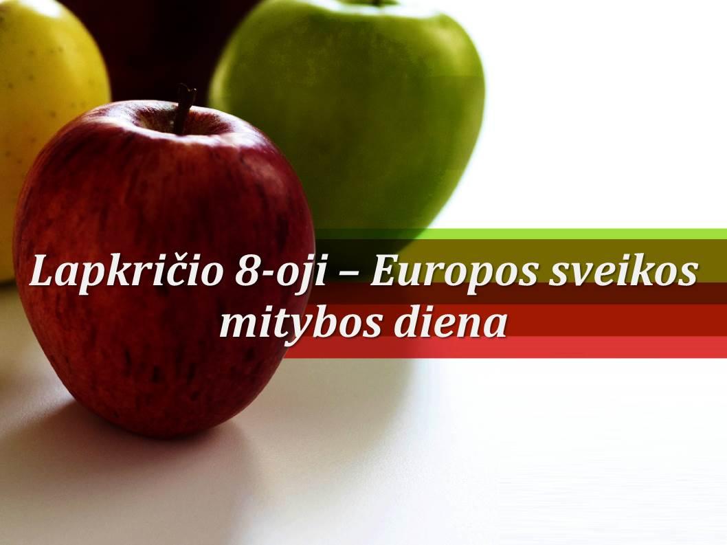 LAPKRIČIO 8-OJI PASKELBTA EUROPOS SVEIKOS MITYBOS DIENA