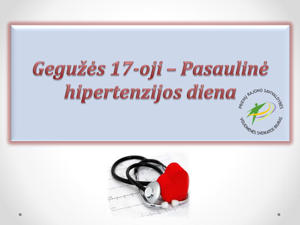 Gegužės 17-oji – Pasaulinė hipertenzijos diena